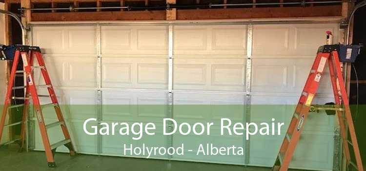 Garage Door Repair Holyrood - Alberta
