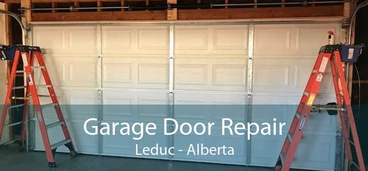 Garage Door Repair Leduc - Alberta