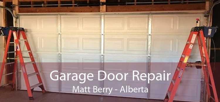 Garage Door Repair Matt Berry - Alberta