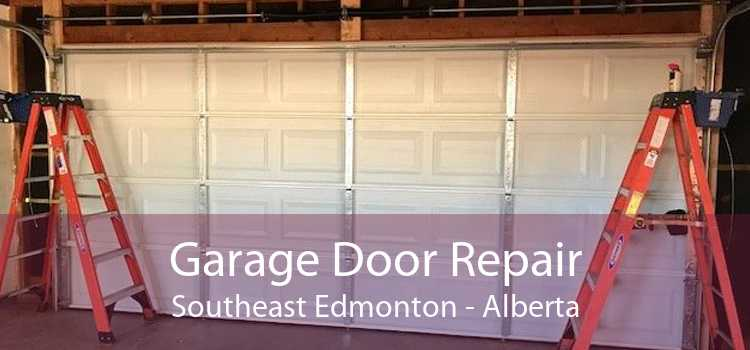 Garage Door Repair Southeast Edmonton - Alberta
